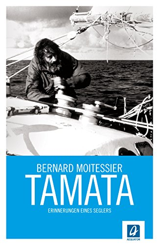 Tamata: Erinnerungen eines Seglers