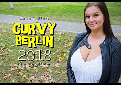 Preisvergleich Produktbild CURVY BERLIN Kalender 2018 - Classic Edition