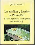 Los Anfibios Y Reptiles De Puerto Rico/the Amphibians and Reptiles of Puerto Rico