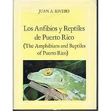 Los Anfibios Y Reptiles De Puerto Rico/ the Amphibians and Reptiles of Puerto Rico