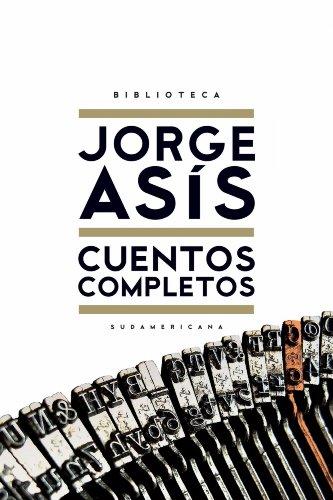 Cuentos completos por Jorge Asis