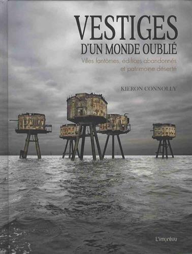Vestiges d'un monde oublié : Villes fantômes, édifices abandonnés et patrimoine déserté par Kieron Connolly