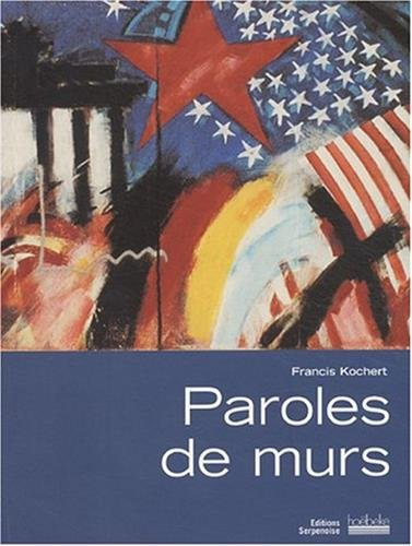 Paroles de murs par Francis Kochert