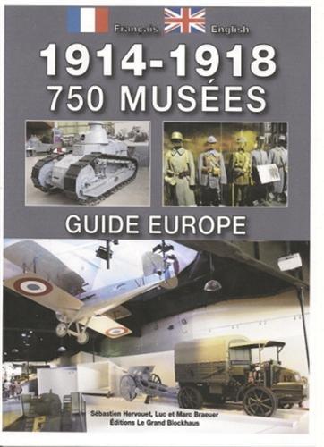 1914-1918, 750 Musées : Guide Europe (édition bilingue)