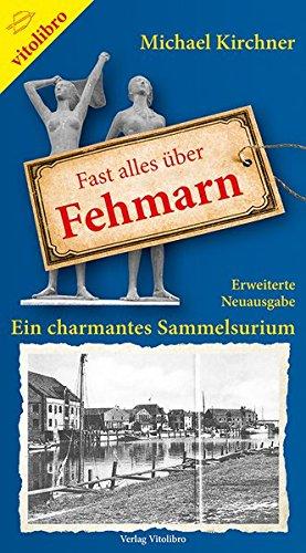 Buchseite und Rezensionen zu 'Fast alles über Fehmarn: Ein charmantes Sammelsurium' von Michael Kirchner