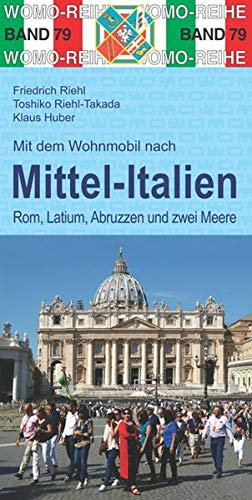 Mit dem Wohnmobil nach Mittel-Italien: Rom, Latium, Abruzzen und zwei Meeren (Womo-Reihe)