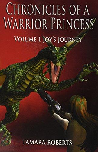 Chronicles of a Warrior Princess: Volume 1 Joy's Journey