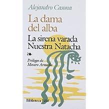 La dama del alba: La sirena varada Nuestra Natacha (Spanish Edition) by Alejandro Casona (1985-07-31)