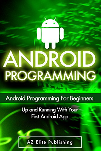 ANDROID: Up and Operation with Your First Android App! (Android Programming, Android Studio, Android Apps, Android Development) (English Edition)