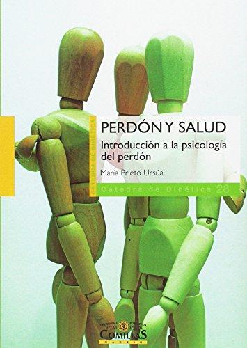 Perdón y salud : introducción a la psicología del perdón por María Prieto Ursúa