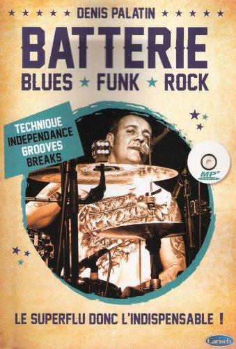 Palatin Denis Batterie Blues Funk Rock Drums Book/Cd French par Denis Palatin