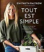 Tout est simple - Délicieuses recettes pour ceux qui n'ont pas le temps de cuisiner de Gwyneth Paltrow