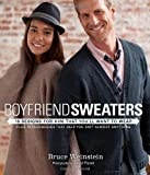 Boyfriend Sweaters by Bruce Weinstein (7-Jan-2013) Paperback