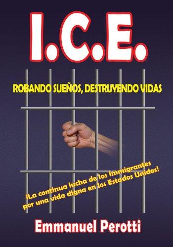 I.C.E.: Robando Sueños, Destruyendo Vidas