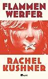 'Flammenwerfer' von Rachel Kushner