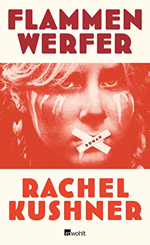 Buchseite und Rezensionen zu 'Flammenwerfer' von Rachel Kushner