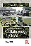 Radfahrzeuge der NVA: 1956-1990 (Typenkompass)