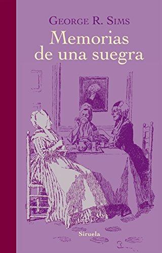 Memorias de una suegra (Libros del Tiempo nº 325) por George R. Sims
