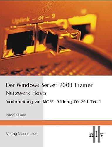 Der Windows Server 2003 Trainer. Netzwerk Hosts. by Nicole Laue (2004-06-30)