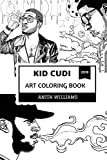 Kid Cudi Art Coloring Book: Alternative Hip Hop and New Rock Prodigy, Billboard Chart Phenomenom and Acclaimed Actor Inspired Adult Coloring Book