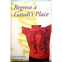 REGRESO A GAUDI'S PLACE