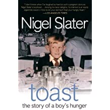 Toast: The Story of a Boy's Hunger by Nigel Slater (2005-10-06)