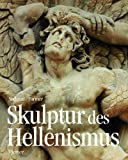 Skulptur des Hellenismus - Bernard Andreae
