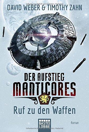 Weber, David & Zahn, Timothy: Der Aufstieg Manticores: Ruf zu den Waffen