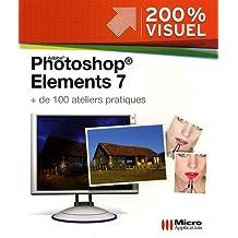 Photoshop Elements 7 : + de 100 ateliers pratiques