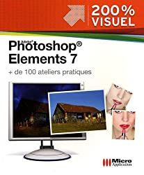 Photoshop Elements 7 : + de 100 ateliers pratiques