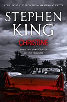 Christine by [King, Stephen]
