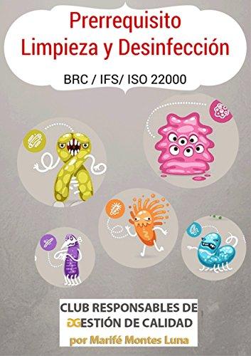 Programa de Limpieza y Desinfección: Elabora tu prerrequisito de limpieza y desinfección de forma rápida y sencilla por Marife Montes Luna