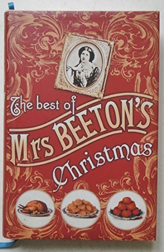 The Best of Mrs Beeton's Christmas by Isabella Mary Beeton (2007-01-01)