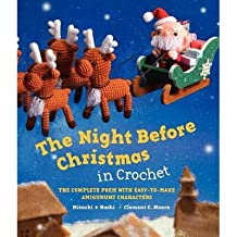 By Hoshi, Mitsuki ( Author ) [ The Night Before Christmas in Crochet: The Complete Poem with Easy-To-Make Amigurumi Characters By Oct-2013 Hardcover