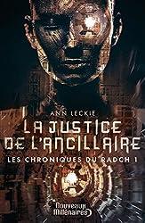 Les chroniques du Radch (Tome 1) - La justice de l'ancillaire (Nouveaux Millénaires) (French Edition)
