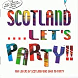 Scotland... Let's Party!!
