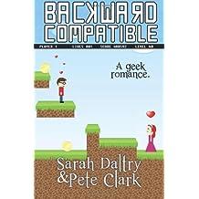 By Sarah Daltry - Backward Compatible: A Geek Love Story