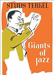 Giants of Jazz by Terkel, Studs (1957) Hardcover