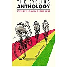 The Cycling Anthology: Volume Three: 3 by Lionel (ed) Birnie (5-Jun-2014) Paperback