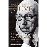 Despair Has Wings by Jouve, Pierre Jean (2007) Paperback