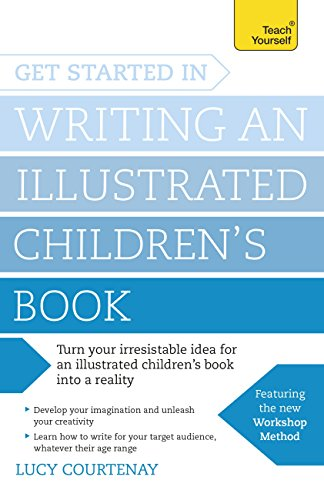 Get Started in Writing an Illustrated Children's Book: Design, develop and write illustrated children's books for kids of all ages (English Edition)