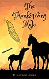The Thanksgiving Mule: A holiday story that is not what you might expect! (Holiday Series Book 1) (English Edition)