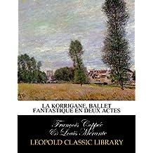 La Korrigane, ballet fantastique en deux actes