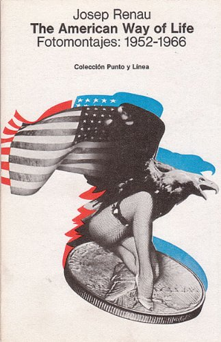 American way of life, the. Fotomontajes: 1952-1966' (Punto y línea) por Josep Renau Berenguer
