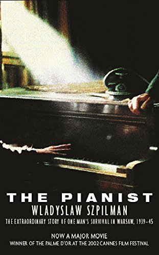 The Pianist: The Extraordinary Story of One Man's Survival in Warsaw, 1939-45 by Szpilman, Wladyslaw (2002) Paperback