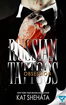Russian Tattoos Obsession by [Shehata, Kat]