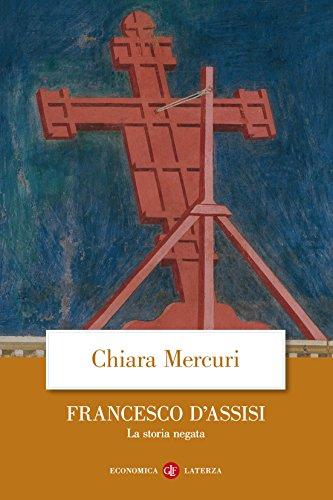 Francesco d'Assisi: La storia negata