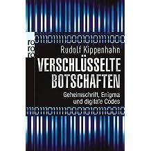 Verschlüsselte Botschaften: Geheimschrift, Enigma und digitale Codes