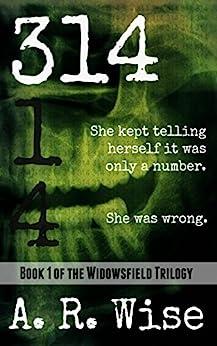 314 (Widowsfield Trilogy) by [Wise, A.R.]