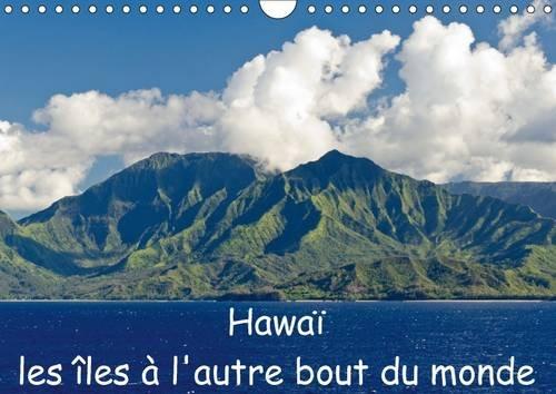 Hawaï les îles à l'autre bout du monde : Mes impressions d'une croisière des îles hawaïennes. Calendrier mural A4 horizontal 2016 (Calvendo Places)